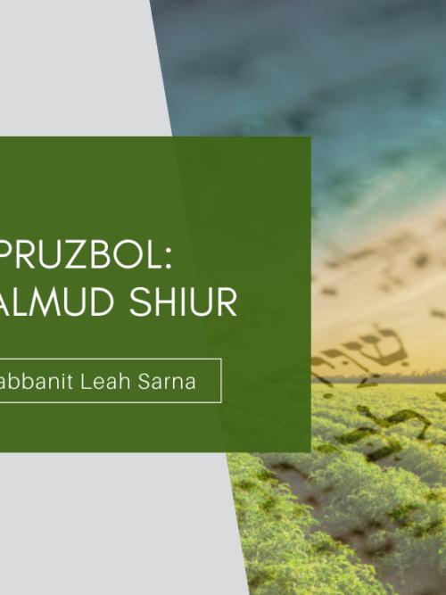 Pruzbul: A Talmud Shiur